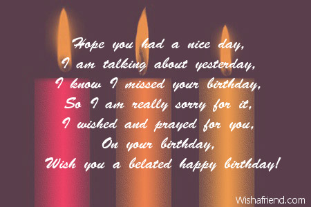 Missed your special day, Belated Birthday Poem