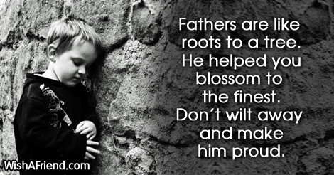 fathers are like roots to a sympathy message for loss of father