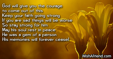 god will give you the courage sympathy message for loss of father