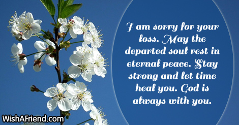 I am sorry for your loss., Sympathy Message For Loss Of Father